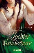 Cover-Bild zu Lorentz, Iny: Die Tochter der Wanderhure