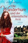 Cover-Bild zu Lorentz, Iny: Die Wanderhure und der orientalische Arzt (eBook)