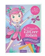 Cover-Bild zu Schindler, Eva (Gestaltet): Magische Glitzerfolien - Feenzauber