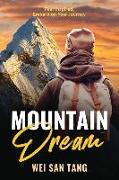Cover-Bild zu Mountain Dream: Feel Inspired. Embark on Your Journey von Tang, Wei San