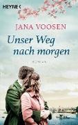 Cover-Bild zu Unser Weg nach Morgen (eBook) von Voosen, Jana