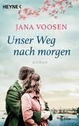 Cover-Bild zu Unser Weg nach Morgen von Voosen, Jana