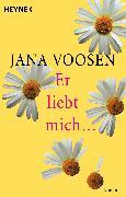 Cover-Bild zu Er liebt mich (eBook) von Voosen, Jana