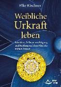 Cover-Bild zu Weibliche Urkraft leben von Kirchner, Elke