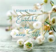 Cover-Bild zu Eintauchen in die innere Stille von Tolle, Eckhart