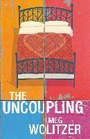 Cover-Bild zu The Uncoupling (eBook) von Wolitzer, Meg