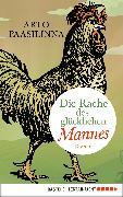 Cover-Bild zu Paasilinna, Arto: Die Rache des glücklichen Mannes (eBook)
