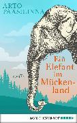 Cover-Bild zu Paasilinna, Arto: Ein Elefant im Mückenland (eBook)