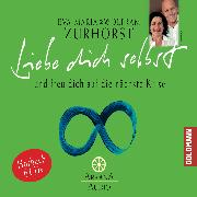 Cover-Bild zu Liebe dich selbst (Audio Download) von Zurhorst, Eva-Maria