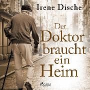 Cover-Bild zu Der Doktor braucht ein Heim (Audio Download) von Dische, Irene