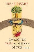Cover-Bild zu Zwischen zwei Scheiben Glück von Dische, Irene