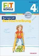 Cover-Bild zu FiT FÜR DIE SCHULE: Das kann ich! Rechtschreibung 4. Klasse von Helmchen, Sabine