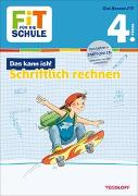 Cover-Bild zu FiT FÜR DIE SCHULE: Das kann ich! Schriftlich rechnen 4. Klasse von Tonte, Andrea