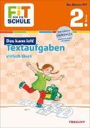 Cover-Bild zu FiT FÜR DIE SCHULE: Das kann ich! Textaufgaben einfach lösen 2. Klasse von Tonte, Andrea
