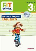 Cover-Bild zu FiT FÜR DIE SCHULE: Das musst du wissen! Deutsch 3. Klasse von Reichert, Sonja