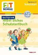 Cover-Bild zu FiT FÜR DIE SCHULE: Mein dickes Buch zum Start in die Schule von Gramowski, Kirstin