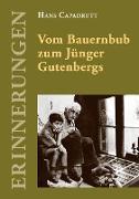 Cover-Bild zu Vom Bauernbub zum Jünger Gutenbergs von Capadrutt, Hans