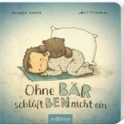 Cover-Bild zu Ohne Bär schläft Ben nicht ein von Engler, Michael