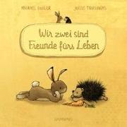 Cover-Bild zu Wir zwei sind Freunde fürs Leben (Pappbilderbuch) von Engler, Michael