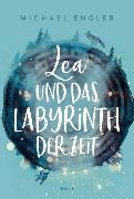 Cover-Bild zu Lea und das Labyrinth der Zeit von Engler, Michael