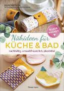 Cover-Bild zu Selbermachen: Nähideen für Küche und Bad. Nachhaltig, umweltfreundlich, plastikfrei von Malfilatre, Anaïs