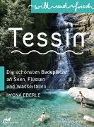 Cover-Bild zu Wild und frisch TESSIN von Eberle, Iwona