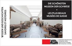 Cover-Bild zu Die schönsten Museen der Schweiz - Wissen und Geschichten von Schweizer Heimatschutz, Zürich (Hrsg.)