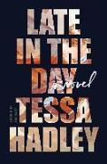 Cover-Bild zu Late in the Day (eBook) von Hadley, Tessa