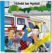 Cover-Bild zu Globi im Spital Bd. 90 CD von Koller, Boni
