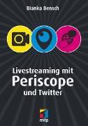 Cover-Bild zu Livestreaming mit Periscope und Twitter (eBook) von Bensch, Bianka
