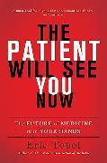 Cover-Bild zu The Patient Will See You Now von Topol, Eric