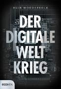 Cover-Bild zu Der digitale Weltkrieg, den keiner bemerkt von Modderkolk, Huib