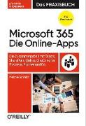 Cover-Bild zu Microsoft 365: Die Online-Apps - Das Praxisbuch für Anwender von Schmidt, Melanie