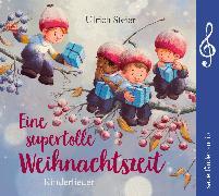 Cover-Bild zu Eine supertolle Weihnachtszeit von Steier, Ulrich