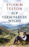 Cover-Bild zu Tesson, Sylvain: Auf versunkenen Wegen