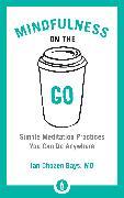 Cover-Bild zu Mindfulness on the Go (eBook) von Chozen Bays, Jan