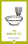 Cover-Bild zu The Book of Tea von Okakura, Kakuzo
