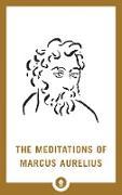 Cover-Bild zu The Meditations of Marcus Aurelius von Long, George