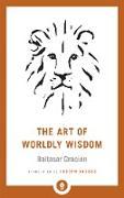Cover-Bild zu The Art of Worldly Wisdom von Gracian, Baltasar