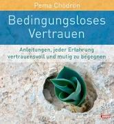 Cover-Bild zu Bedingungsloses Vertrauen von Chödrön, Pema