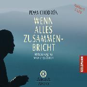 Cover-Bild zu Wenn alles zusammenbricht (Audio Download) von Chödrön, Pema