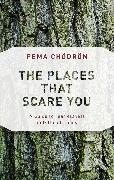 Cover-Bild zu The Places That Scare You (eBook) von Chödrön, Pema