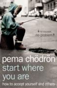 Cover-Bild zu Start Where You Are: How to accept yourself and others (eBook) von Chodron, Pema