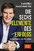 Cover-Bild zu Die sechs Elemente des Erfolgs von Maschmeyer, Carsten