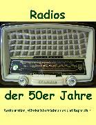 Cover-Bild zu Radios der 50er Jahre (eBook) von Grund, Eike