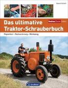 Cover-Bild zu Das ultimative Traktor-Schrauberbuch von Schoch, Marcel