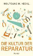 Cover-Bild zu Die Kultur der Reparatur (eBook) von Heckl, Wolfgang M.