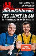 Cover-Bild zu Die Autodoktoren - Zwei drehen am Rad von Faul, Hans-Jürgen