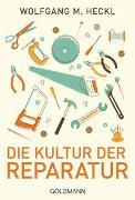 Cover-Bild zu Die Kultur der Reparatur von Heckl, Wolfgang M.