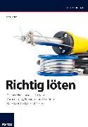 Cover-Bild zu Richtig löten (eBook) von Schulz, Dieter
